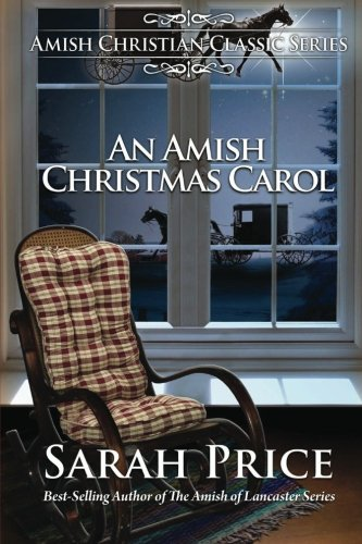 An Amish Christmas Carol: Amish Christian Classic Series