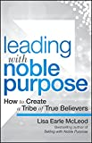 Leading with Noble Purpose: How to Create a Tribe