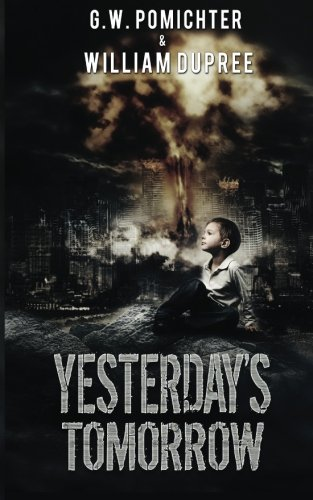Yesterday's Tomorrow (Tomorrow's War Book 1)