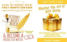 Download for free (2 in 1) How to Write Your First Nonfiction Book  and Become a Productive Writer+ Master the Art of Gift Giving: Actionable Tips for Shattering Writer's Block