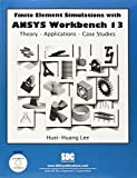 Finite Element Simulations with ANSYS Workbench 13 9781585036530