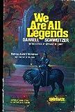 We Are All Legends, Darrell Schweitzer, 0898650623