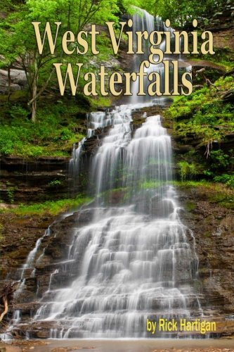 West Virginia Waterfalls: A guide to the states best waterfalls. (West Virginia Trail Map)