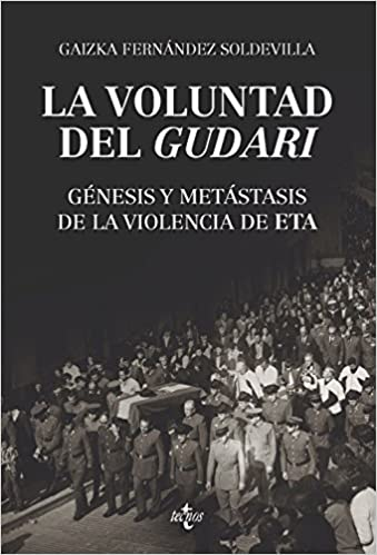 La voluntad del gudari: Génesis y metástasis de la violencia de ETA