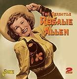 The Versatile Rosalie Allen [ORIGINAL RECORDINGS REMASTERED] 2CD SET