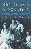 Nicholas & Alexandra (Tragic, Compelling Story of the Last Tsar and His Family)