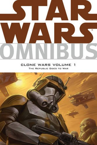 Star Wars Omnibus: Clone Wars Volume 1 - The Republic Goes to War