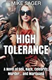 High Tolerance: A Novel of Sex, Race, Celebrity, Murder . . . and Marijuana