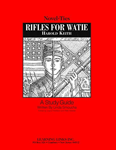 Rifles for Watie: Novel-Ties Study Guide