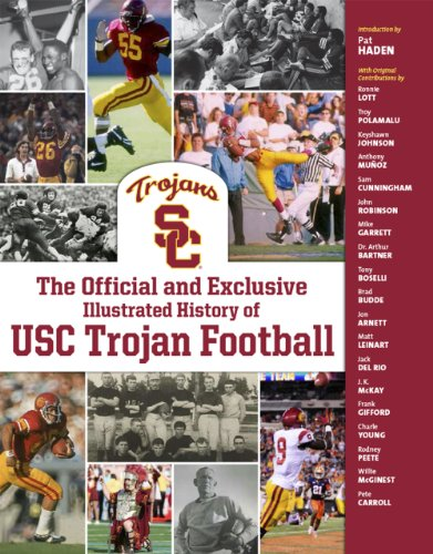 The Official and Exclusive Illustrated History of USC Trojan Football