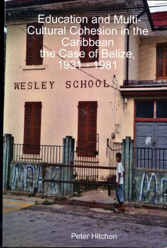 =UPD= Education And Multi-Cultural Cohesion In The Caribbean:The Case Of Belize, 1931-1981. recopila cintura dashed Todos domain contexto