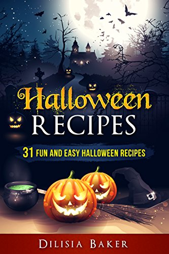 Halloween Recipes: 31 Fun and easy Halloween (Halloween Easy Dessert Recipes)