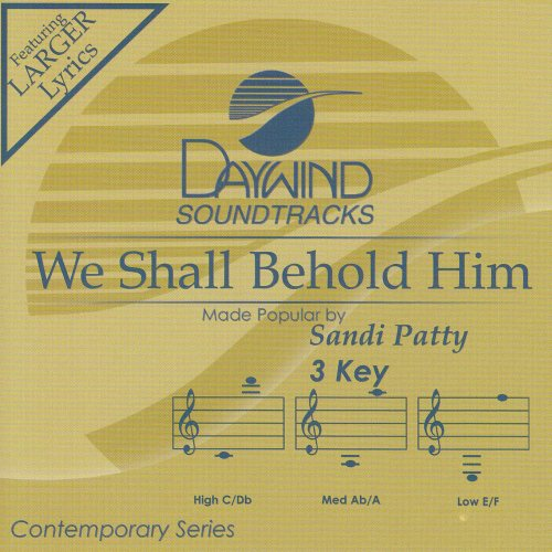 We Shall Behold Him [Accompaniment/Performance Track] by Daywind