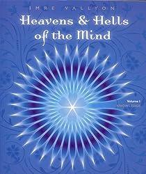 Heavens &  Hells of the Mind