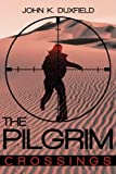 The Pilgrim, John K. Duxfield, 0595477216