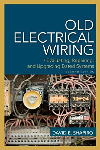 old electrical wiring evaluating repairing and upgrading dated rh amazon com electrical wiring books in tamil electrical wiring books free download