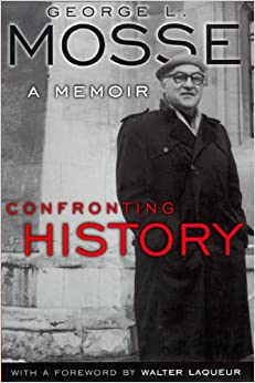 Confronting History: A Memoir (George L. Mosse)