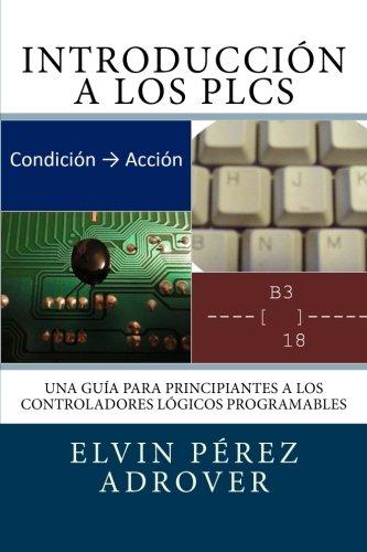 Introduccion a los PLCs (Spanish Edition)