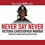 Never Say Never | Victoria Christopher Murray