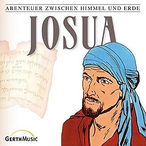 Josua (Abenteuer zwischen Himmel und Erde 7) Hörspiel