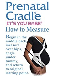 It\'s You Babe Prenatal Cradle, Small (145-175 Pounds)