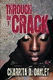 Through the Crack, Charrita D. Danley, 1468537121