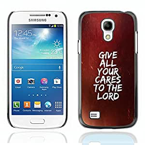 Qstar Arte & diseño plástico duro Fundas Cover Cubre Hard Case Cover para SAMSUNG Galaxy S4 mini VERSION! / i9190 / i9192 (GIVE ALL YOUR CARES TO THE LORD)
