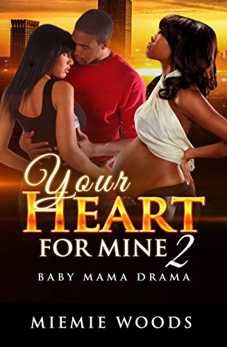 Search : Your Heart For Mine 2: Baby Mama Drama