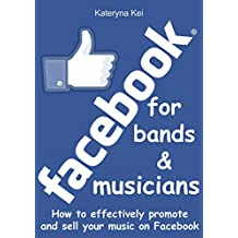 Facebook for bands & musicians: How to effectively promote and sell your music on Facebook