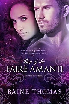 Rise of the Faire-Amanti (The Ascendant Series Book 3) by [Thomas, Raine]