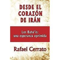 Desde el corazón de Irán: Los Bahá'ís: una
