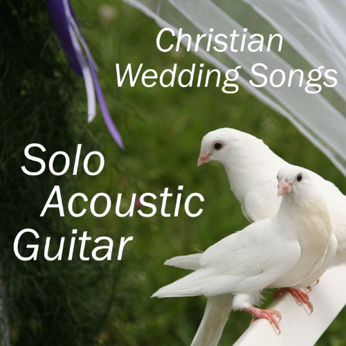 Solo Acoustic Guitar: Christian Wedding Songs