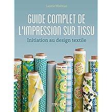 GUIDE COMPLET DE L'IMPRESSION SUR TISSU