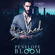 Punished: A Dark Billionaire Romance Audiobook by Penelope Bloom Narrated by Alexander Cendese, Kate Waldren