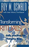 img - for Transforming Rituals: Daily Practices for Changing Lives book / textbook / text book