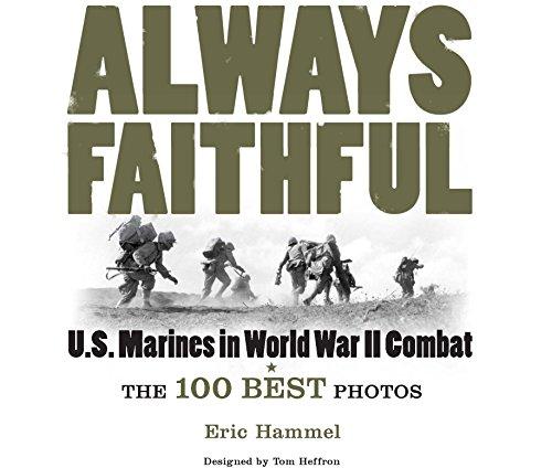 Always Faithful: The 100 Best Photos of U.S. Marines in World War II Combat (General Military)