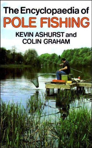 Encyclopaedia of Pole Fishing (Pelham practical sports)