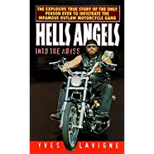 Hell's Angels: Into the Abyss by Yves Lavigne (1997-02-01)