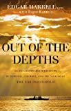 Front cover for the book Out of the Depths: An Unforgettable WWII Story of Survival, Courage, and the Sinking of the USS Indianapolis by Edgar Harrell