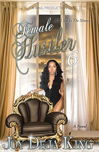 Female Hustler Part 6 - Part Six