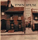 img - for Town House: Architecture and Material Life in the Early American City, 1780-1830 (Published for the Omohundro Institute of Early American History and Culture, Williamsburg, Virginia) book / textbook / text book