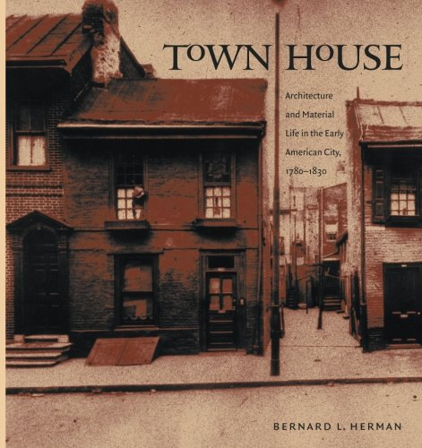 town-house-architecture-and-material-life-in-the-early-american-city-1780-1830-published-for-the-omo