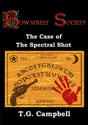The Case of The Spectral Shot: A Bow Street Society Mystery, #3 -