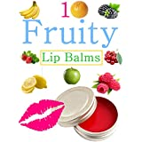 DIY Easy Fruity Lip Balms: Easy Homemade Fruit And Berry lip Balm Recipes