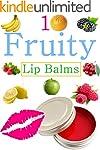 DIY Easy Fruity Lip Balms: Easy Homem...