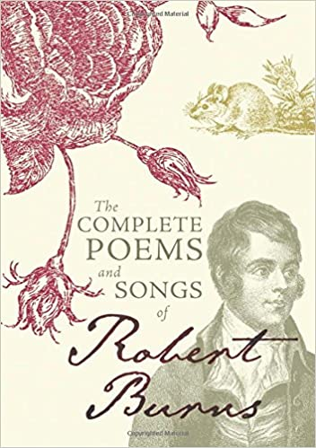 The Complete Poems And Songs Of Robert Burns Amazones