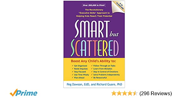 Book Review Bright Kids Who Cant Keep >> Smart But Scattered The Revolutionary Executive Skills Approach
