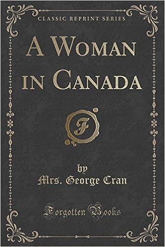 Book A Woman in Canada (Classic Reprint)