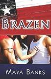 Brazen, Maya Banks, 1599988143