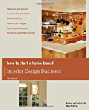 How to Start a Home-Based Interior Design Business, 5th (Home-Based Business Series)